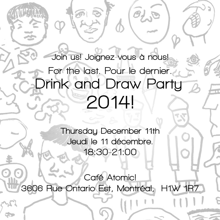 Post image for Drink and Draw Party! Décembre – December 2014