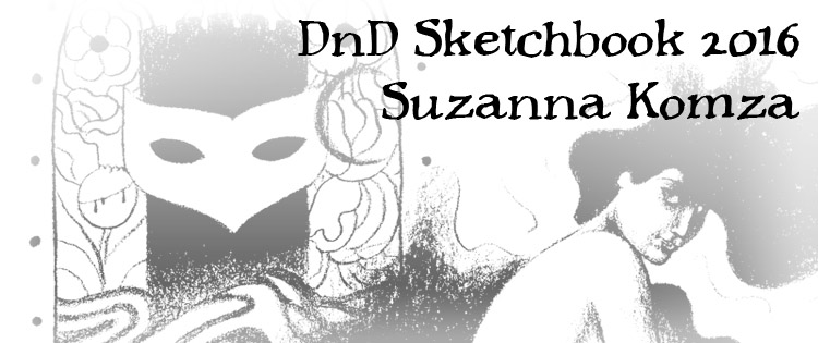 Post image for DnD Sketchbook 2016: Suzanna Komza