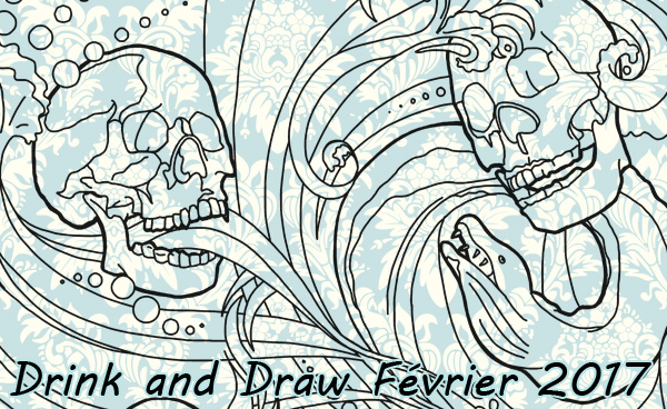 Post image for Drink and Draw Février 2017!